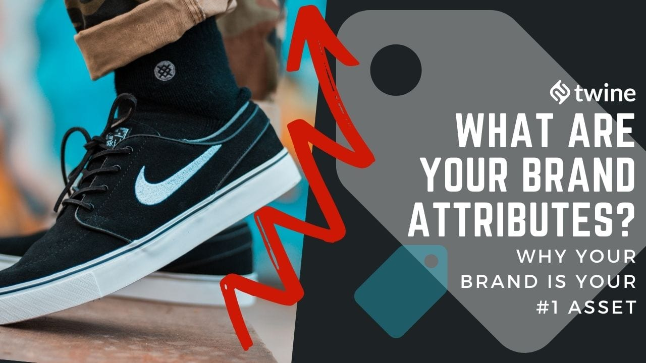 what are your brand attributes why your brand is your #1 asset twine thumbnail