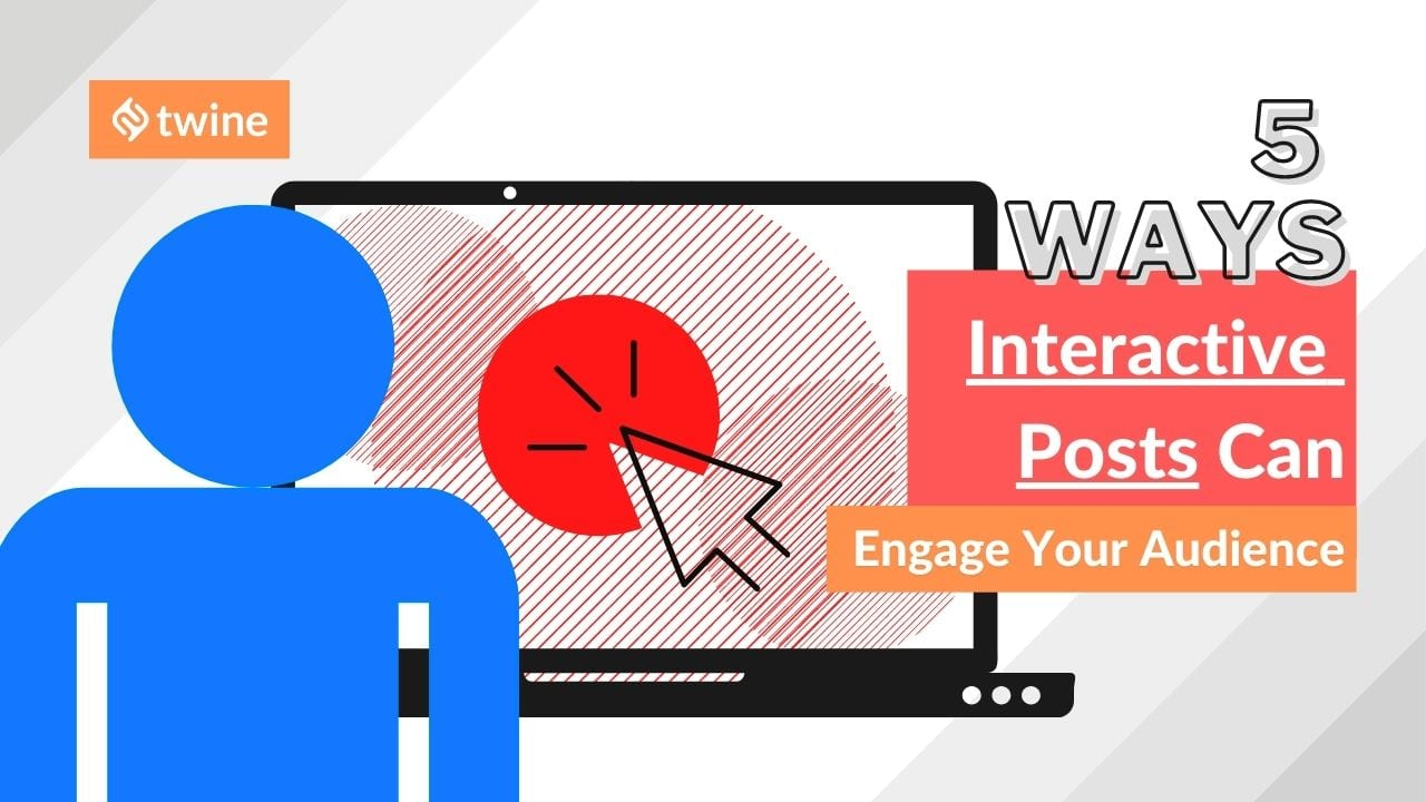 twine thumbnail 5 ways interactive posts can engage your audience