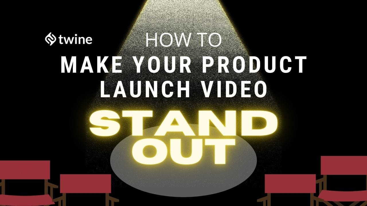 twine thumbnail how to make your product launch video stand out