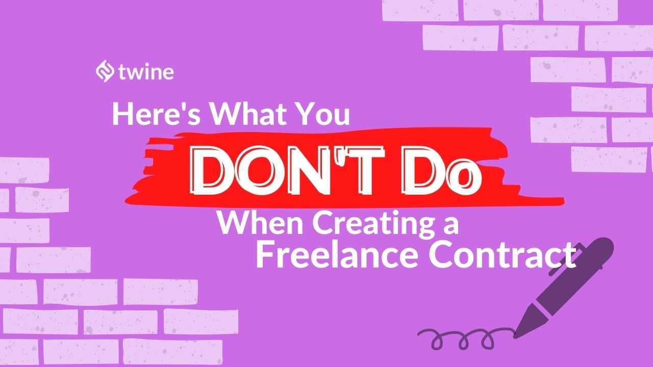twine thumbnail here's what you don't do when creating a freelance contract