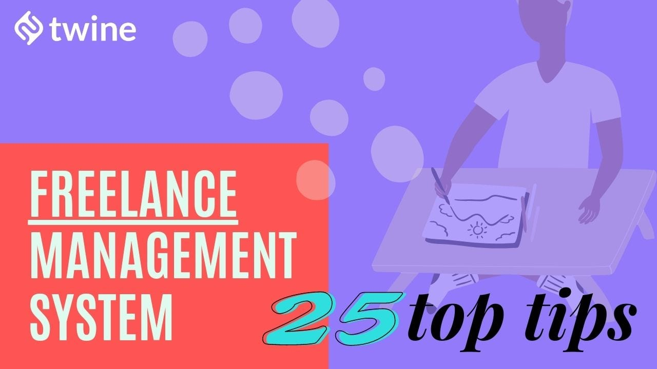 twine thumbnail freelance management system 25 top tips