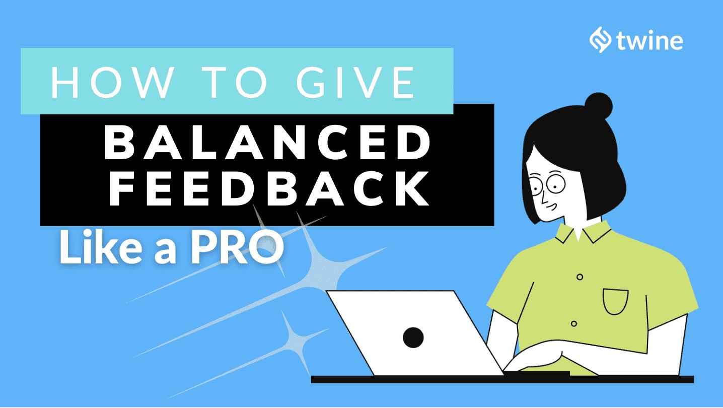 twine thumbnail how to give balanced feedback like a pro