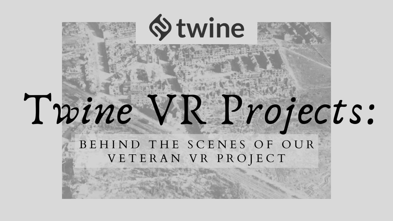 Twine-VR-Projects-Behind-The-Scenes-of-Our-Veteran-VR-Project