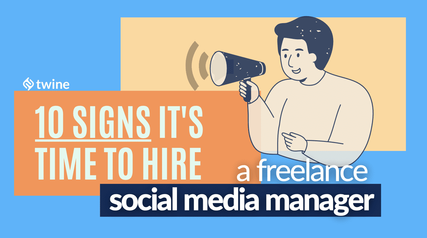 twine thumbnail 1o signs its time to hire a freelance social media manager