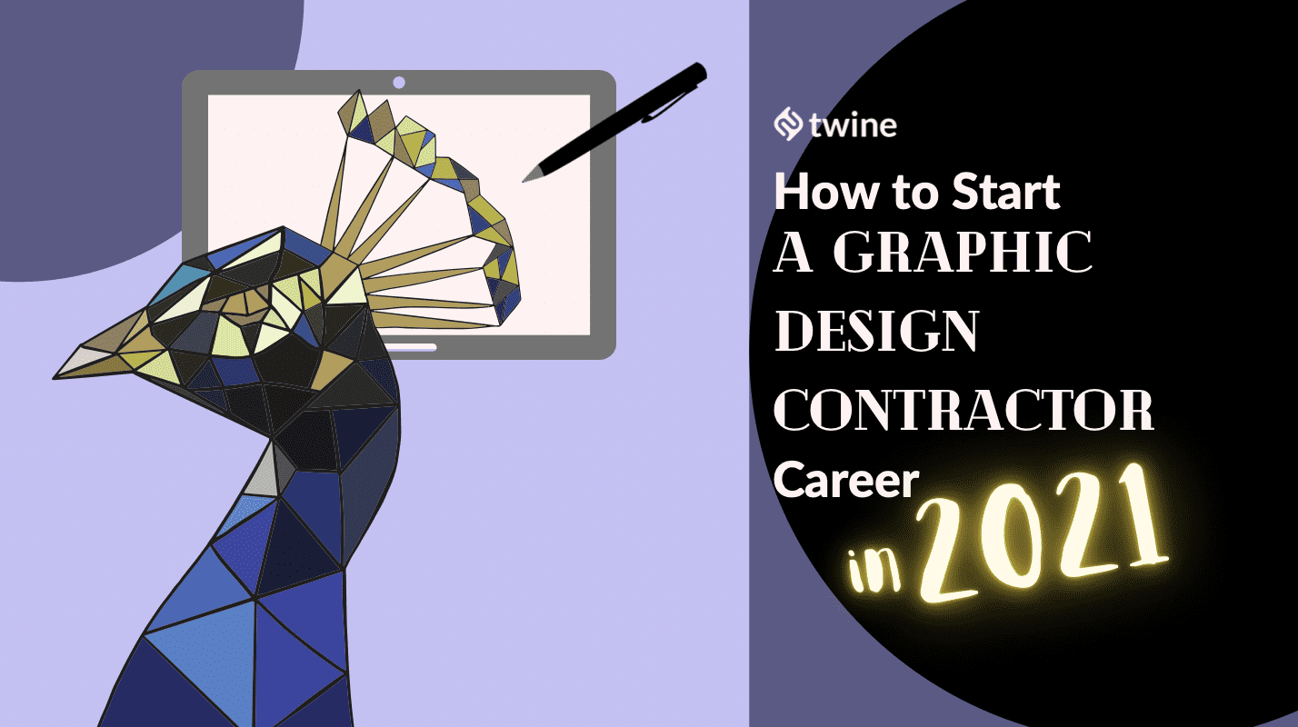 twine thumbnail how to start a career as a graphic design contractor in 2021