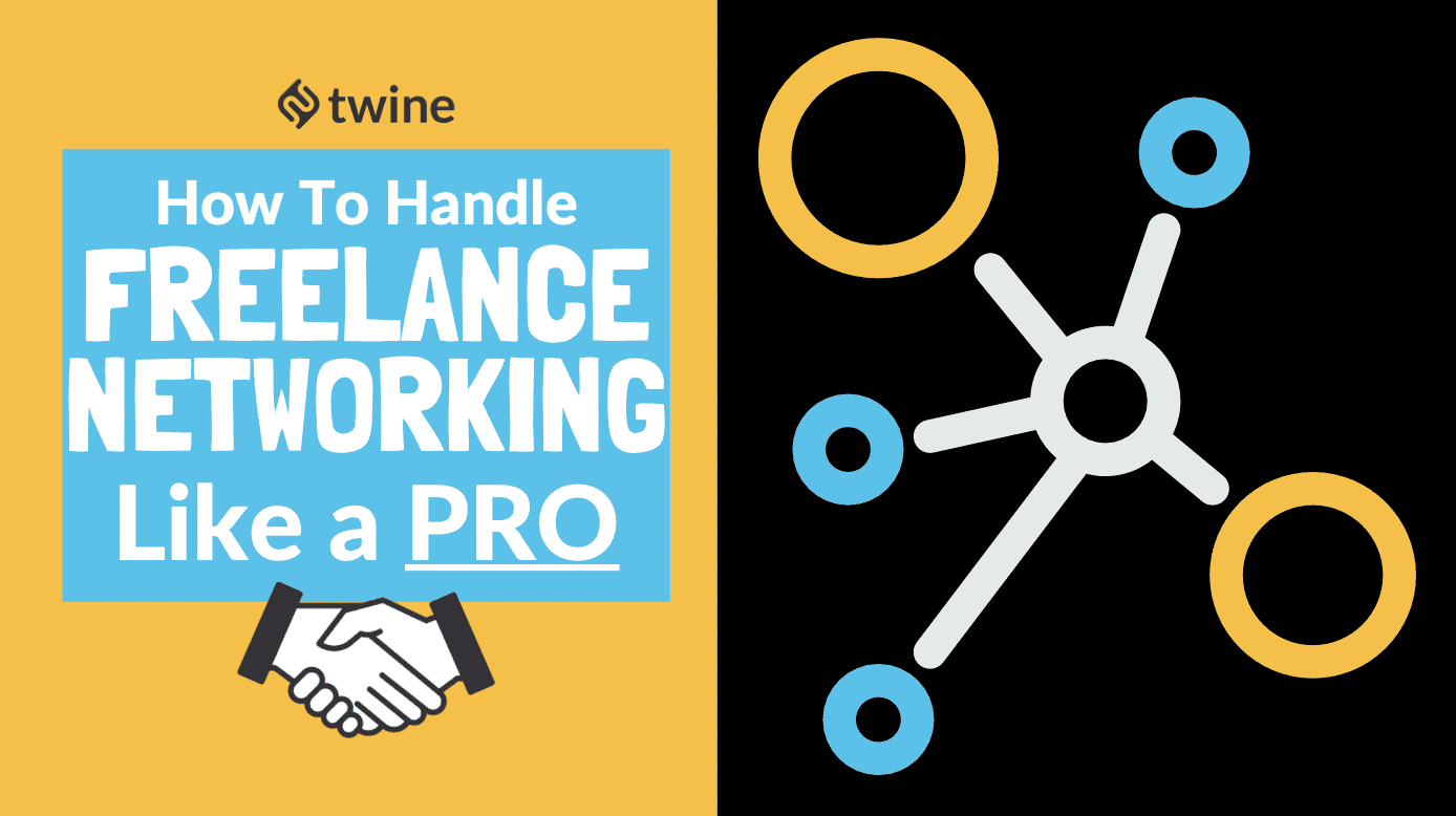 twine thumbnail how to handle freelance networking like a pro