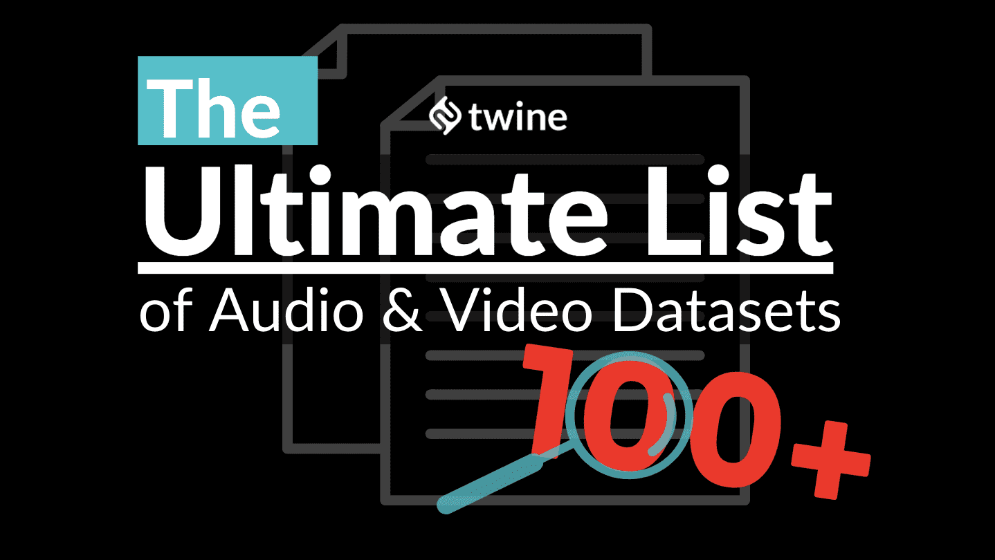 twine thumbnail the ultimate list of audo and video datasets