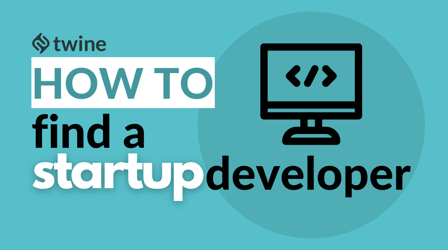 twine thumbnail how to find a startup developer