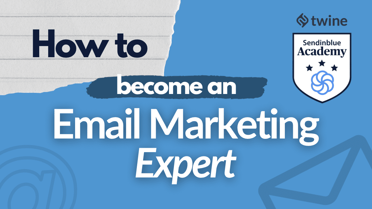 twine thumbnail sendinblue academy how to become an email marketing expert