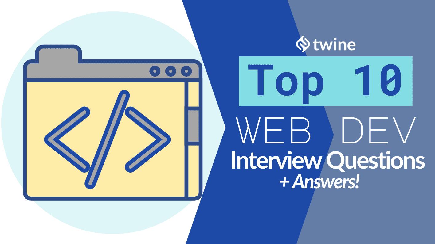 twine thumbnail top 10 web developer interview questions